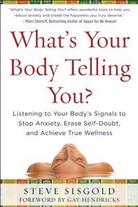 What's Your Body Telling You? Listening To Your Body's Signals to Stop Anxiety, Erase Self-Doubt and Achieve True Wellness (re) free download