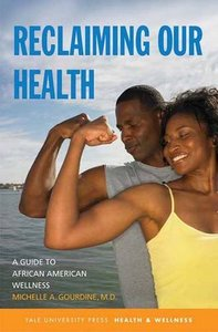 Reclaiming Our Health: A Guide to African American Wellness free download