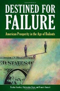 Destined for Failure: American Prosperity in the Age of Bailouts free download