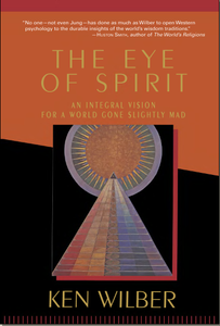 Ken Wilber -The Eye of Spirit free download