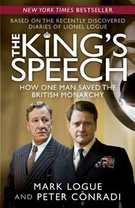 The King's Speech: How One Man Saved the British Monarchy free download