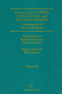 Advances in Atomic, Molecular, and Optical Physics, Volume 43: Fundamentals of Plasma Chemistry free download