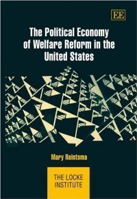 The Political Economy of Welfare Reform in the United States (Locke Institute) free download