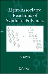 Light-Associated Reactions of Synthetic Polymers by A. Ravve free download