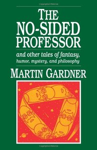 The No-Sided Professor and Other Tales of Fantasy, Humor, Mystery, and Philosophy free download