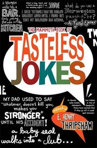 The Mammoth Book of Tasteless Jokes free download