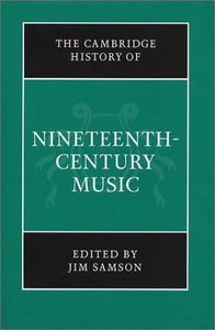 The Cambridge History of Nineteenth-Century Music free download