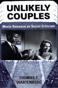Unlikely Couples: Movie Romance As Social Criticism (Thinking Through Cinema, 2) free download