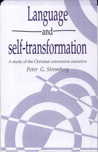 Peter G. Stromberg - Language and self-transformation: a Study of the Christian conversion narrative free download