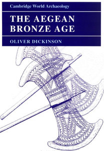 Oliver Dickinson - The Aegean Bronze Age free download