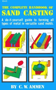 The Complete Handbook of Sand Casting free download