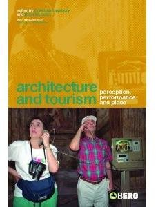 Architecture and Tourism: Perception, Performance and Place free download