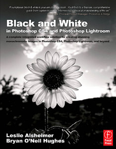 Leslie Alsheimer - Black and White in Photoshop CS4 and Lightroom free download