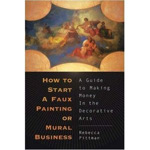 How to Start a Faux Painting or Mural Business: A Guide to Making Money in the Decorative Arts download dree