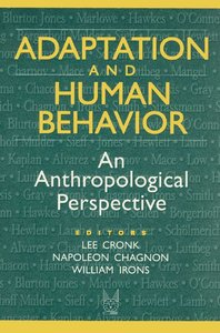 Adaptation and Human Behavior: An Anthropological Perspective (Evolutionary Foundations of Human Behavior) free download