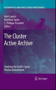 The Cluster Active Archive: Studying the Earth's Space Plasma Environment free download