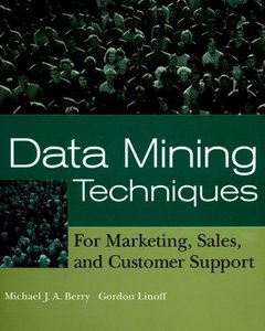 Data Mining Techniques: For Marketing, Sales, and Customer Support free download