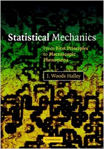 Statistical Mechanics: From First Principles to Macroscopic Phenomena by J. Woods Halley free download
