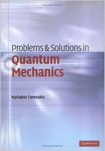 Problems and Solutions in Quantum Mechanics by Kyriakos Tamvakis free download