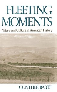 Fleeting Moments: Nature and Culture in American History free download