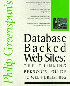 Database Backed Web Sites: The Thinking Person's Guide to Web Publishing free download
