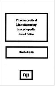 Pharmaceutical Manufacturing Encyclopedia (2 Volume Set) by Marshall Sittig free download