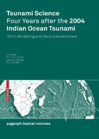 Tsunami Science Four Years After the 2004 Indian Ocean Tsunami: Part I: Modelling and Hazard Assessment free download