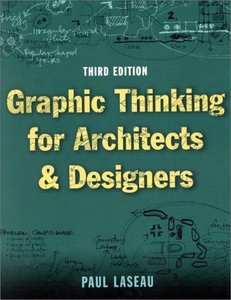Graphic Thinking for Architects and Designers  by Paul Laseau free download