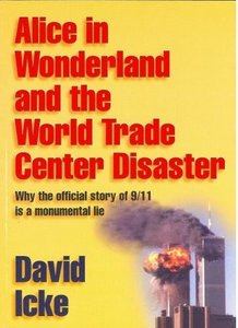 David Icke - Alice in Wonderland and the World Trade Center Disaster free download