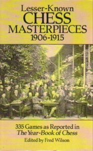 Lesser-Known Chess Masterpieces: 1906-1915 free download