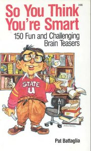 So You Think You're Smart--150 Fun and Challenging Brain Teasers free download