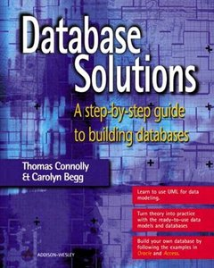 Database Solutions: A step-by-step guide to building databases free download