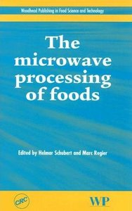 The Microwave Processing of Foods (Woodhead Publishing in Food Science and Technology) by Helmar Schubert free download