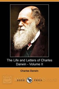 The Life and Letters of Charles Darwin - Volume II free download