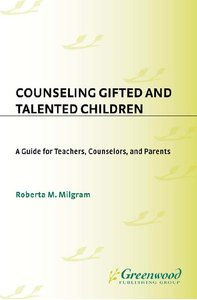 Counseling Gifted and Talented Children: A Guide for Teachers, Counselors, and Parents (Creativity Research) free download
