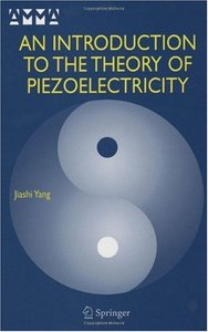 An Introduction to the Theory of Piezoelectricity (Advances in Mechanics and Mathematics) free download
