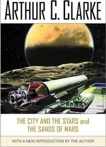 Arthur C. Clarke - The City and the Stars and the Sands of Mars free download