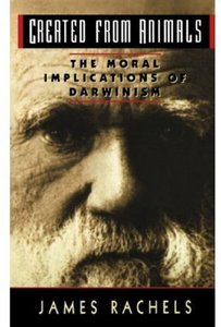 Created from Animals: The Moral Implications of Darwinism free download