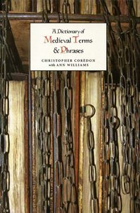 A Dictionary of Medieval Terms and Phrases free download