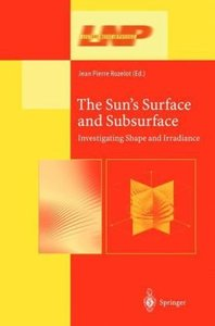 The Sun's Surface and Subsurface: Investigating Shape and Irradiance free download