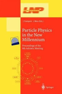 Particle Physics in the New Millennium free download