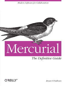 Bryan O'Sullivan - Mercurial: The Definitive Guide free download