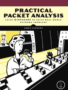 Chris Sanders - Practical Packet Analysis: Using Wireshark to Solve Real-World Network Problems free download
