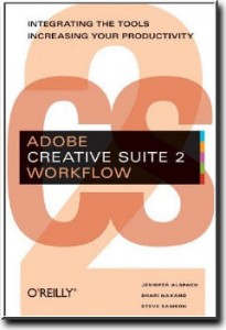 Adobe Creative Suite 2 Workflow: Integrating the Tools, Increasing Your Productivity free download