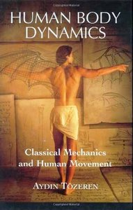 Human Body Dynamics: Classical Mechanics and Human Movement free download
