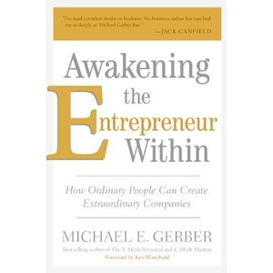 Awakening the Entrepreneur Within: How Ordinary People Can Create Extraordinary Companies free download
