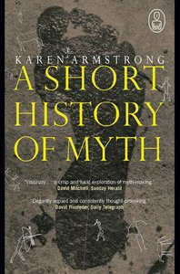 Karen Armstrong - A Short History of Myth free download