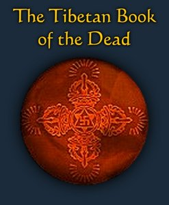 Karma-Glin-Pa - The Tibetan Book of the Dead: Or The After-Death Experiences on the Bardo Plane free download