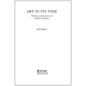 Art In Its Time: Theories and Practices of Modern Aesthetics free download