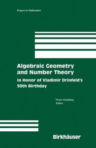 Algebraic Geometry and Number Theory: In Honor of Vladimir Drinfeld's 50th Birthday free download